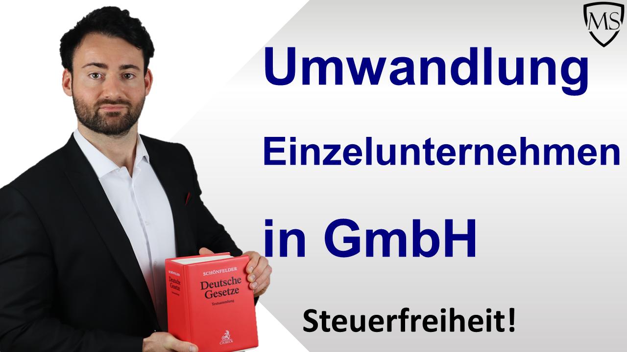 Umwandlung Einzelunternehmen in GmbH